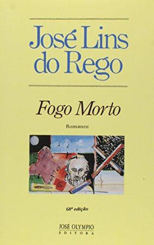 Fogo morto: Romance (Portuguese Edition): Rego, Jose Lins