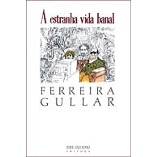 A estranha vida banal (Portuguese Edition): Gullar, Ferreira