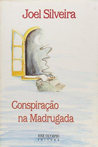 Conspiracao na madrugada (Portuguese Edition): Joel Silveira