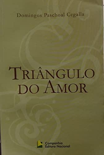 Triângulo do amor.: Cegalla, Domingos Paschoal
