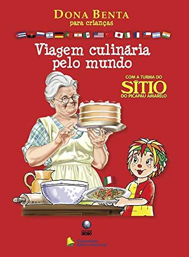 9788504010732: Dona Benta Para Crianças: Viagem Culinária Pelo Mundo - Com a Turma Do Sitio Do Pica Pau Amarelo
