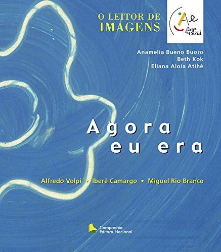 9788504011180: Agora Eu Era - Coleção Arte na Escola (Em Portuguese do Brasil)