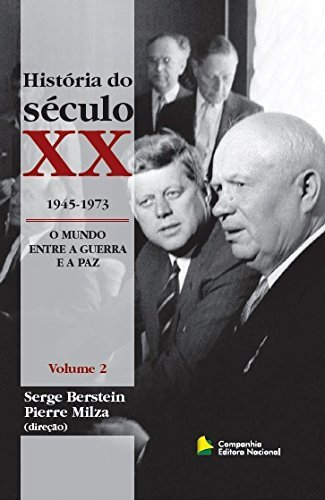 9788504015447: Hist�ria Do S�culo XX. O Mundo Entre Guerra E A Paz - Volume 2 (Em Portuguese do Brasil)