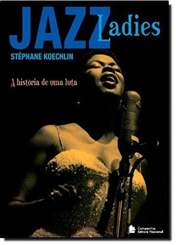 9788504018080: Jazz Ladies: A Historia de Uma Luta (Em Portugues do Brasil)