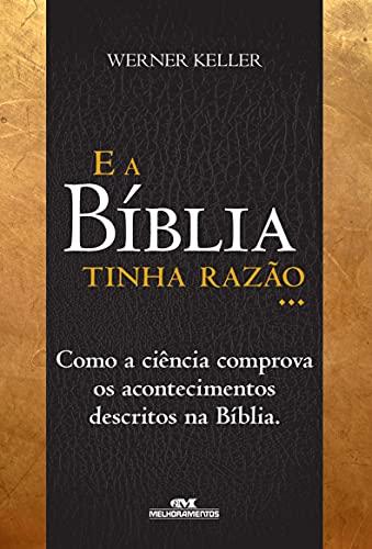 9788506001431: E a Bíblia Tinha Razão ... (Em Portuguese do Brasil)