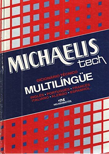 Michaelis tech: Dicionário técnico multlingue : Inglês, Português, Francês, Italiano, Alemão, Espanhol - Lucca, J. L. De