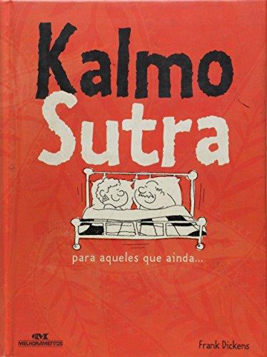 9788506039489: Kalmo Sutra - Kama Sutra Para Aqueles Que Ainda....