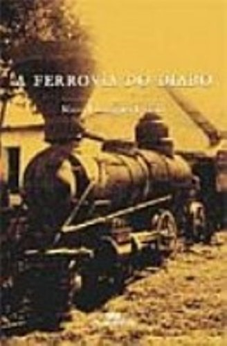 A ferrovia do diabo.: Ferreira, Manoel Rodrigues