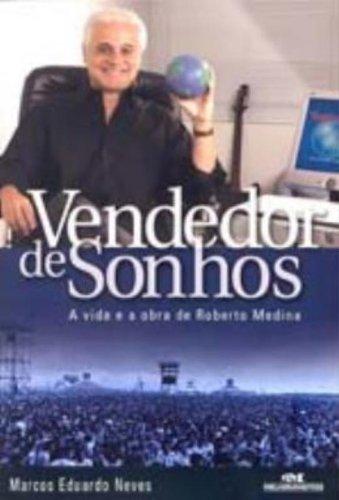 9788506049594: Vendedor de Sonhos:a Vida e Obra de Roberto Medina (Em Portugues do Brasil)