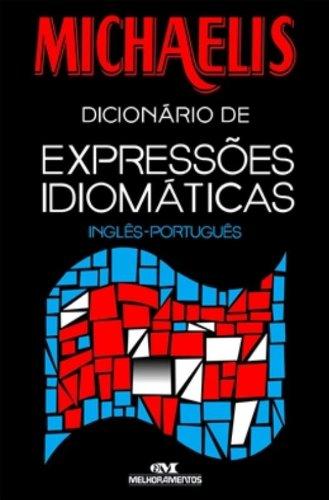 Michaelis Dicionário de Expressões Idiomáticas - Ingles-Portugues: Nash, Mark G.