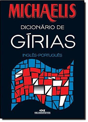 9788506064672: Michaelis Dicionário de Gírias - Inglês/ Português (Portuguese Edition)
