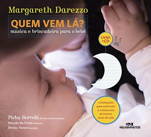 9788506079058: Quem Vem Lá? Música e Brincadeira Para o Bebê (+ CD) (Em Portuguese do Brasil)