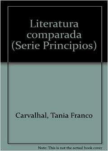 Literatura comparada (Serie Principios) (Portuguese Edition): Carvalhal, Tania Franco