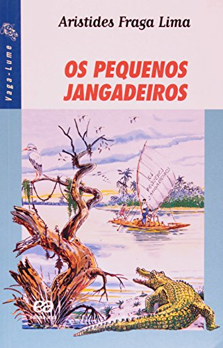 Os Pequenos Jangadeiros - Coleção Vaga-Lume (Em Portuguese do Brasil): Aristides Fraga Lima