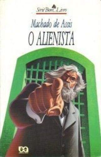 O Alienista: Assis, Machado de
