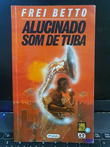 Alucinado som de tuba (Serie Sinal aberto) (Portuguese Edition) - Betto