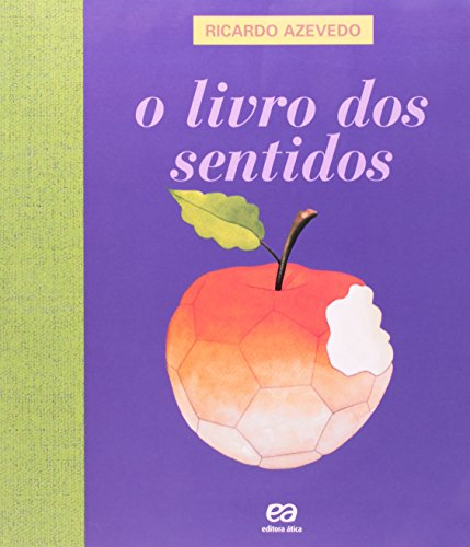 Livro dos Sentidos, O: Paulo Roberto G. de Azevedo