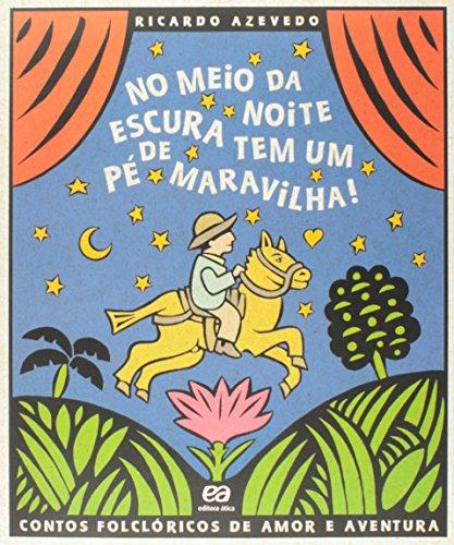 9788508081905: No Meio da Noite Escura Tem Um Pé de Maravilha (Em Portuguese do Brasil)