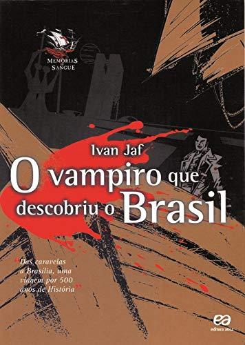 9788508111176: O Vampiro Que Descobriu O Brasil (Em Portuguese do Brasil)