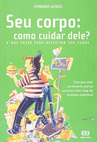 9788508121632: Seu Corpo. Como Cuidar Dele? O que Fazer Para Respeitar Sua Saúde (Em Portuguese do Brasil)