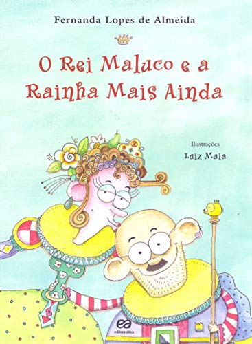 9788508128761: O Rei Maluco E A Rainha Mais Ainda (Em Portuguese do Brasil)