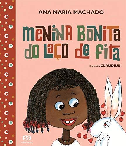 Menina Bonita do Laco de Fita ( Nova Ortografia) (Em Portugues do Brasil): Ana Maria Machado