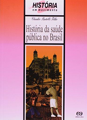 9788508147915: História da Saúde Pública no Brasil (Em Portuguese do Brasil)