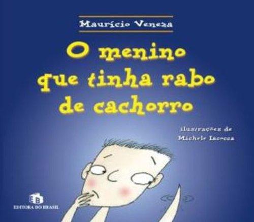 9788510041645: O Menino que Tinha Rabo de Cachorro (Em Portuguese do Brasil)