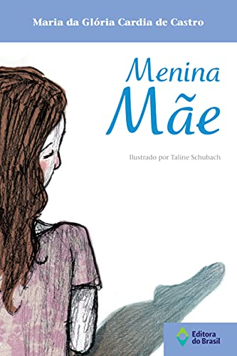 9788510051378: Menina Mãe (Em Portuguese do Brasil)