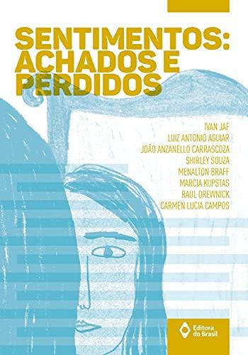 9788510060240: Sentimentos. Achados e Perdidos (Em Portuguese do Brasil)