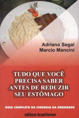 9788511001136: Tudo Que Você Precisa Saber Antes De Reduzir Seu Estômago. Guia Completo Da Cirurgia Da Obesidade (Em Portuguese do Brasil)
