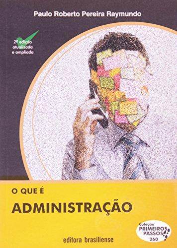 9788511001570: Que e Administracao, O - Vol.260 - Colecao Primeiros Passos