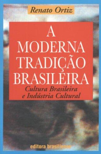 A moderna tradicao brasileira (Portuguese Edition): Ortiz, Renato