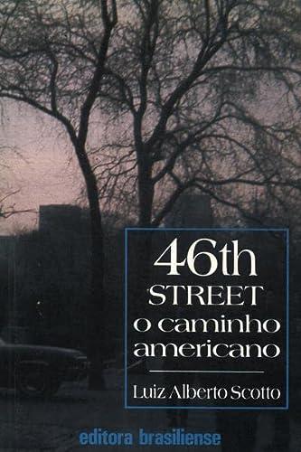46th Street: O caminho americano (Portuguese Edition) - Luiz Alberto Scotto