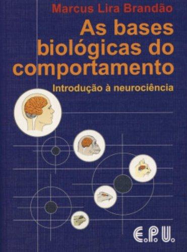 9788512406305: Bases Biológicas Do Comportamento Introdução A Neurociência (Em Portuguese do Brasil)