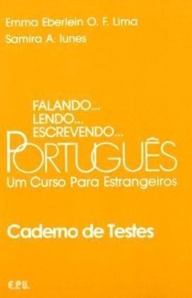 Falando.Lendo.Escrevendo Portugues: Um Curso Para Estrangeiros (Caderno de Testes): Lima, Emma ...