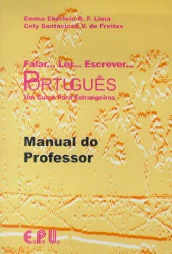 9788512543116: Falar...Ler...Escrever...Portugues Manual Do Professor: Um Curso Para Estrangeiros (Portuguese Edition)