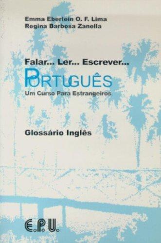 Falar.Ler.Escrever.Portugues Glossario Ingles: Um Curso Para Estrangeiros: Lima, Emma Eberlein;