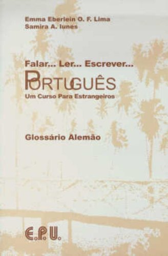9788512543406: Falar... Ler... Escrever... Portugues. Glossario Portugues - Alemao: Um curso para estrangeiros. Für Anfänger ohne Vorkenntnisse. Brasilianisches Portugiesisch