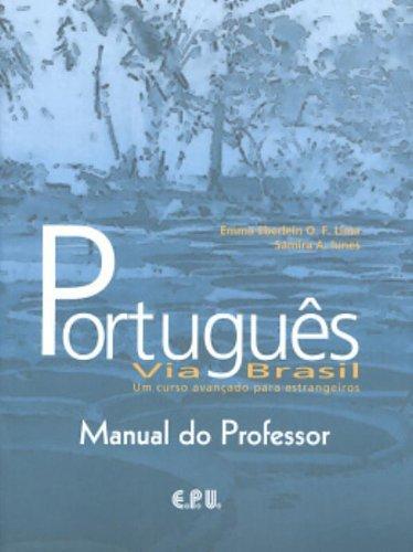 Portugues Via Brasil: Manual Do Professor (Portuguese: Emma Eberlein O.