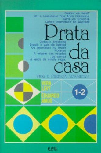 Prata da casa. Vida e cultura brasileira.: Levy, Vera; Amos,