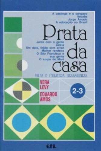 Prata da casa. Vida e cultura brasileira. 2-3.: Levy, Vera; Amos, Eduardo: