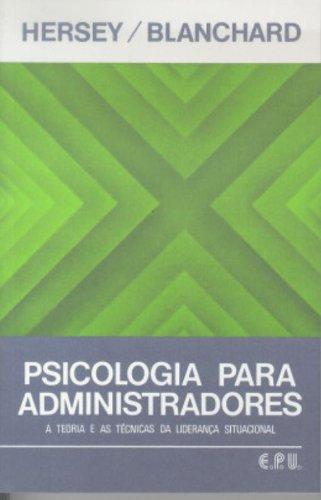 9788512660400: Psicologia para Administradores: Teoria Técnica Li