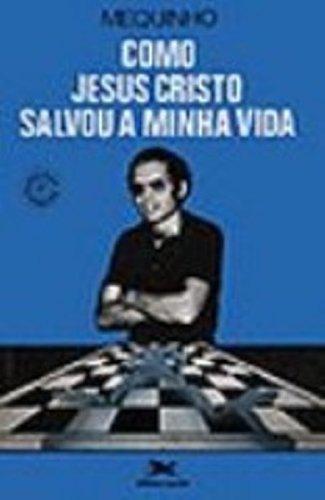 9788515006939: Como Jesus Cristo Salvou A Minha Vida (Em Portuguese do Brasil)