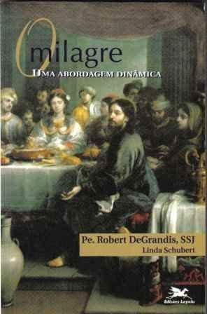 9788515011001: O Milagre - Uma Abordagem Dinamica (Em Portuguese do Brasil)