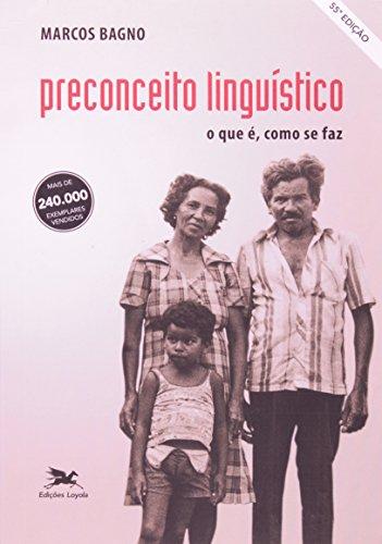 Preconceito linguistico: O que e, como se faz (Portuguese Edition): Bagno, Marcos