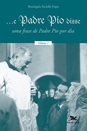 9788515029525 E Padre Pio Disse Em Portuguese Do Brasil