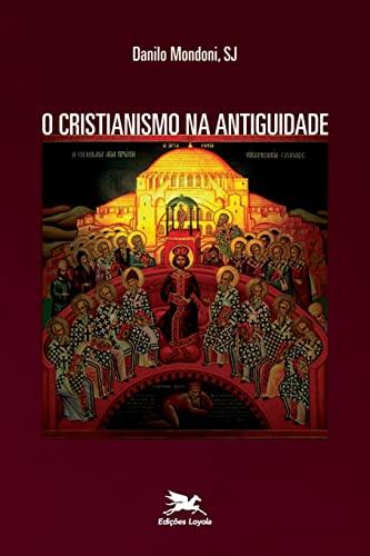 9788515041701: O Cristianismo na Antiguidade (Em Portuguese do Brasil)