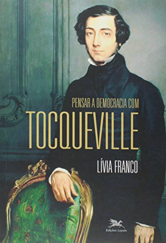 9788515042234: Pensar a Democracia com Tocqueville