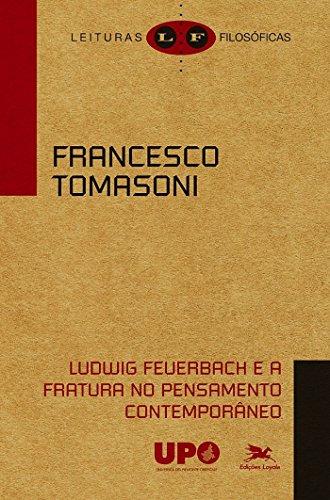9788515042982: Ludwig Feuerbach e a Fratura no Pensamento Contempor‰neo - Coleao Leituras Filosoficas